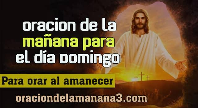 Oración del Día Domingo al Amanecer