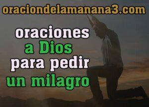 Oraciones a Dios para pedir un milagro