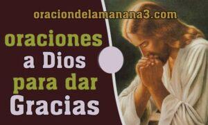 Oraciones a DIos para dar gracias