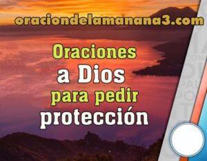 Oraciones a Dios para pedir protección